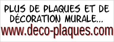 Découvrez notre second site : www.deco-plaques.com